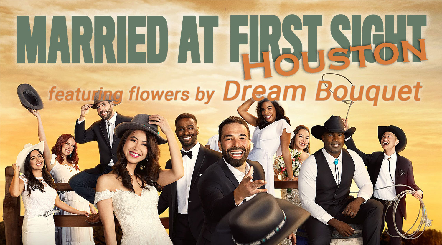 Married at First Sight Houston featuring Dream Bouquet